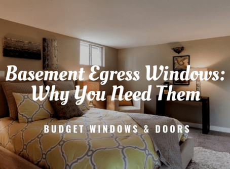 Basement Egress Windows: Why You Need Them