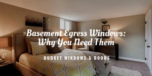 Basement Egress Windows: Why You Need Them
