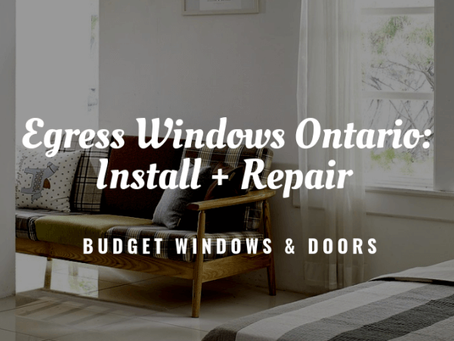Egress Windows Ontario: Install + Repair
