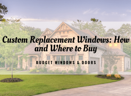 Custom Replacement Windows: How and Where to Buy