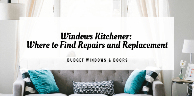 windows Kitchener: where to find repairs and replacement