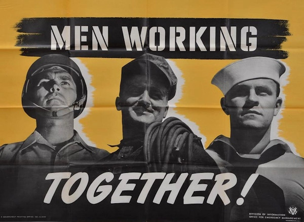 'Men Working Together!' WWII Poster