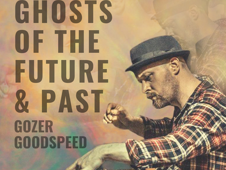 Upcoming Release: Gozer Goodspeed - Ghosts of the Future & Past (LAL-001)