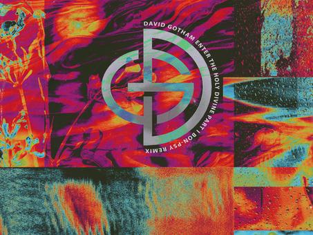 David Gotham - Enter, The Holy Divine (Part I) (Bon-Psy Remix)
