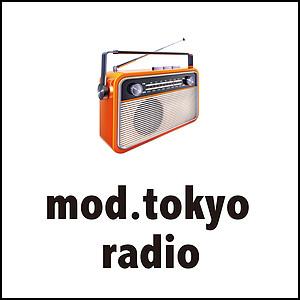 【NEW CONTENTS!】mod.tokyo Radio 公開しました