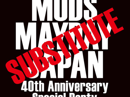 "MODS MAYDAY JAPAN Presents ""SUBSTITUTE"""