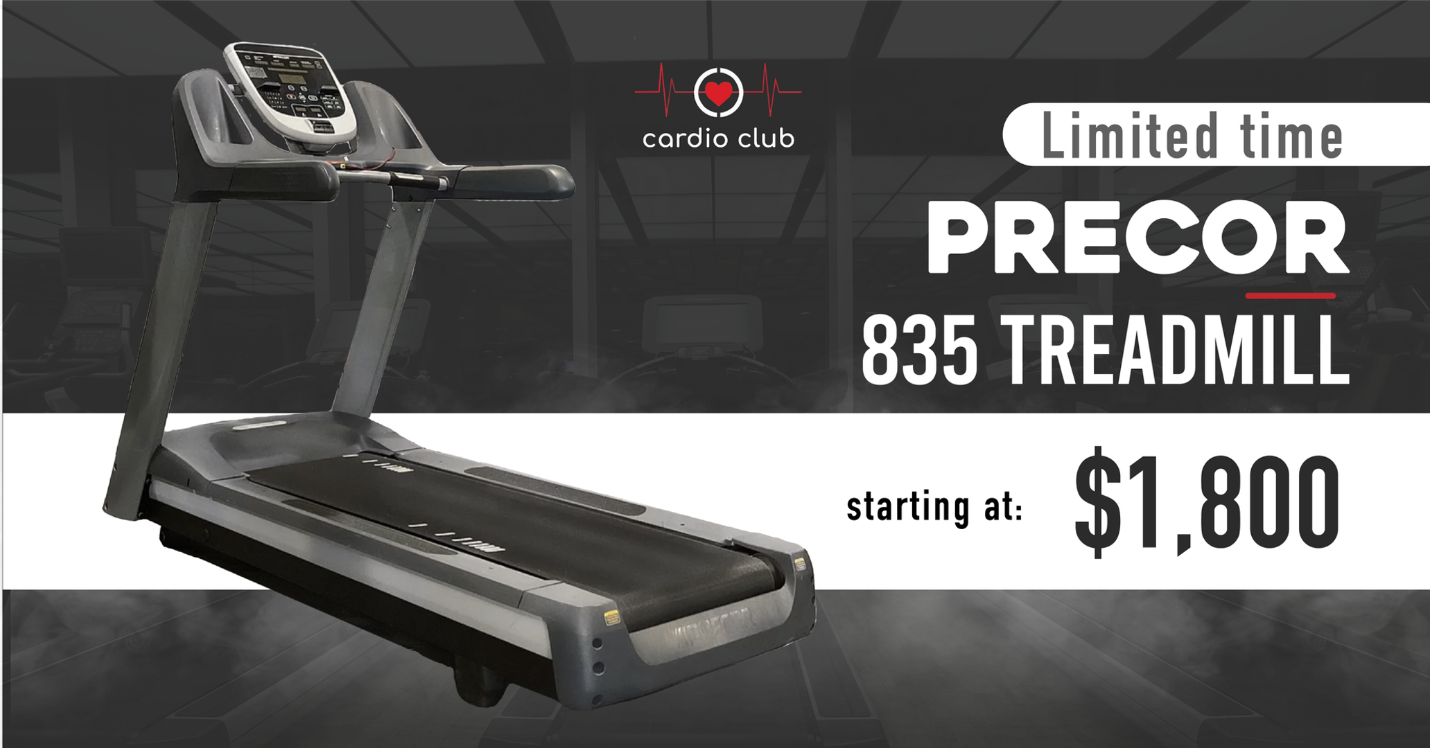 precor 835 TM limited time 1800