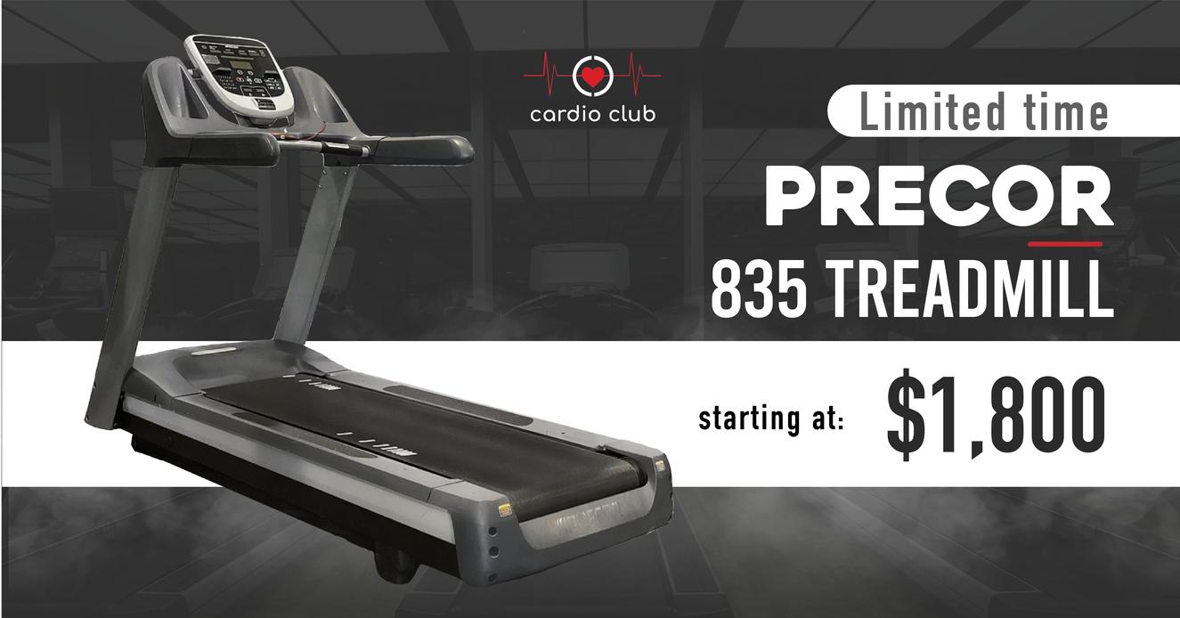 precor 835 TM limited time 1800