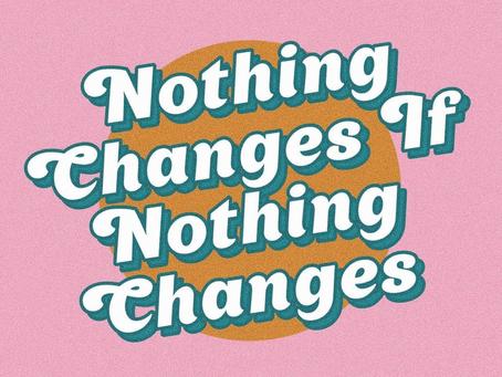 Du willst Veränderung aber nichts verändert sich?