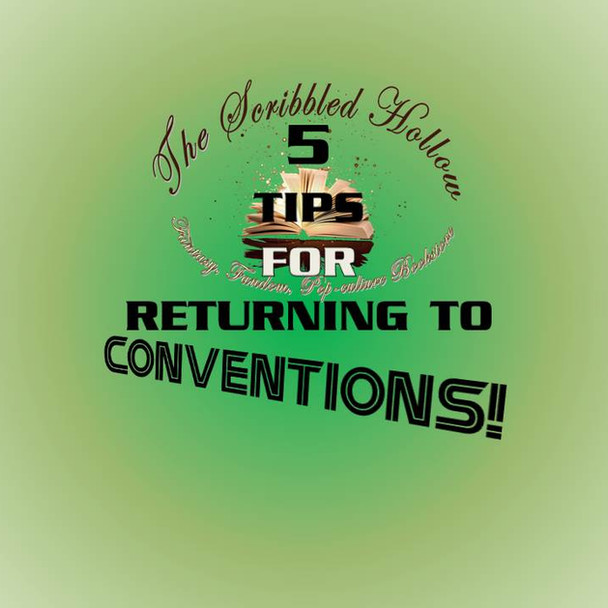 5 Tips for Returning to Conventions