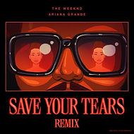 The Weeknd feat. Ariana Grande - Save Your Tears (remix).jpg