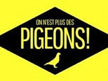 on n'est plus des pigeons.jpg