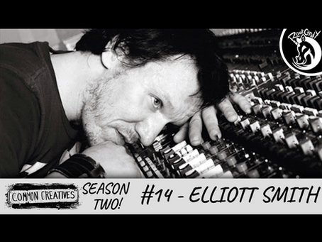 Common Creatives S2 #14 - Elliott Smith