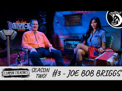 Common Creatives: S2 #3- Joe Bob Briggs