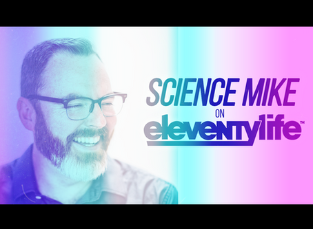Eleventylife Episode #111 - Covid, Kindness & Self-care w/Science Mike