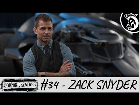 Common Creatives: #34 - Zack Snyder