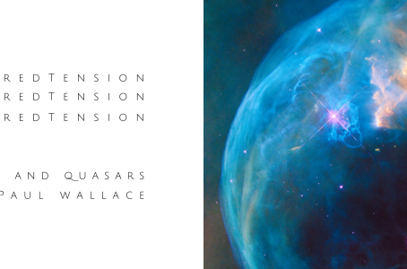 Sacred Tension: Love and Quasars, feat. Paul Wallace