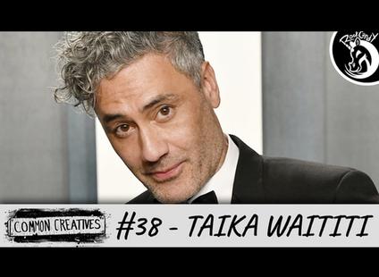 Common Creatives #38 - Taika Waititi