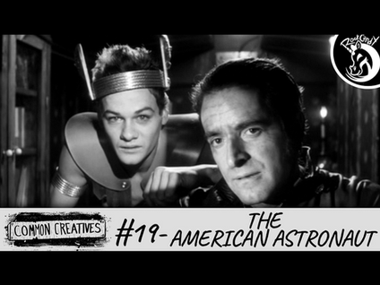Common Creatives: #19 - The American Astronaut