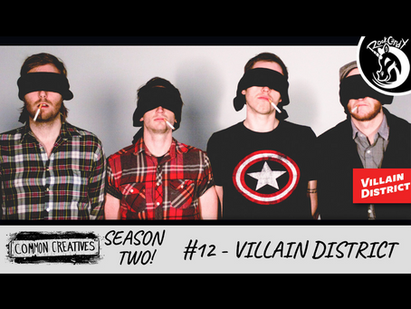 Common Creatives S2 #12 - Villain District