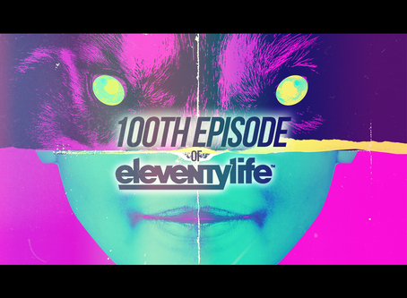 EleventyLife Episode #100 - Love & Unicorns in The Time of Corona