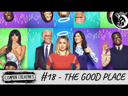 Common Creatives: #18 - The Good Place