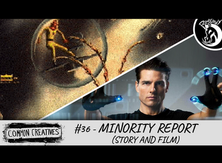 Common Creatives #36 - Minority Report (Story and Film)