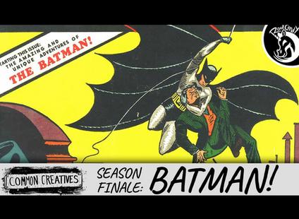 Common Creatives: SEASON FINALE - BATMAN