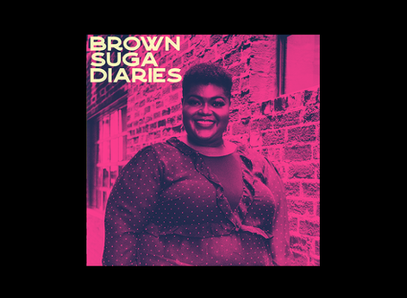 Brown Suga Diaries - 30. Don't Be Crippled