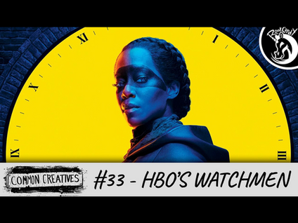 Common Creatives: #33 - HBO's Watchmen