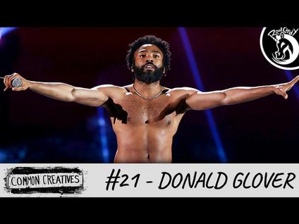 Common Creatives: #21 - Donald Glover