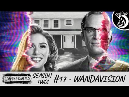 Common Creatives S2 #17 - WandaVision