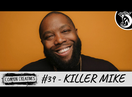 Common Creatives #39 - Killer Mike