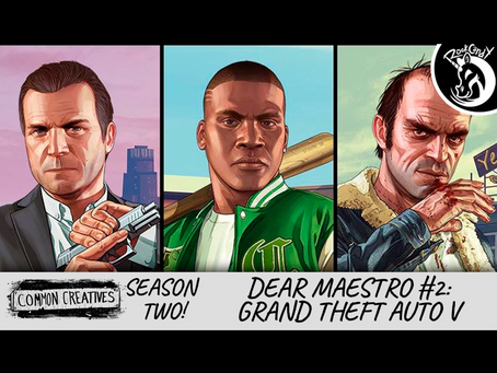 Common Creatives: Dear Maestro #2 - Grand Theft Auto V