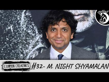 Common Creatives: #32 - M. Night Shyamalan