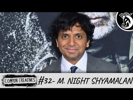 Common Creatives: #32 - M. Night Shyamalan