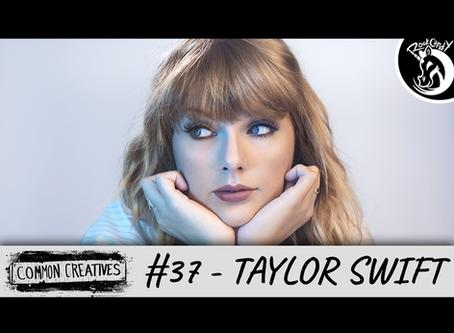 Common Creatives #37 - Taylor Swift