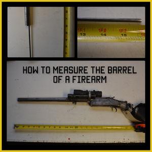 Barrel Measurements of a Firearm