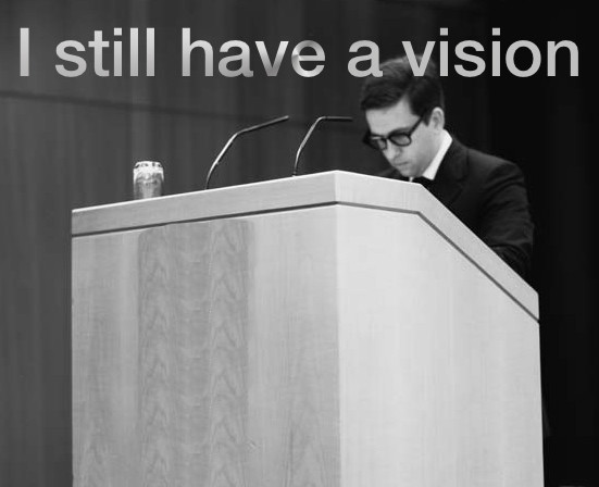 I still have a vision.