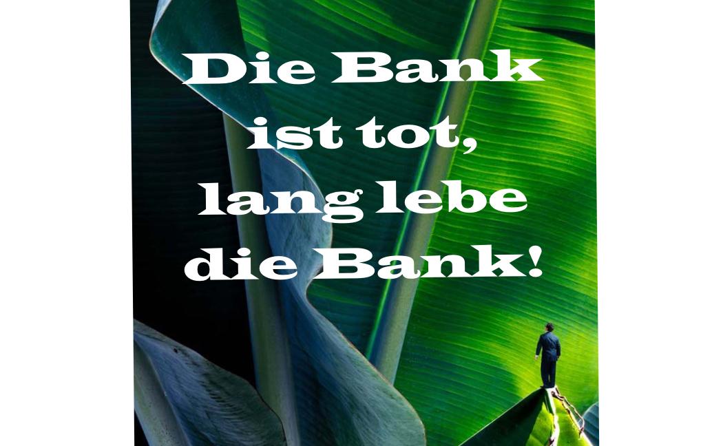 Die Bank ist tot, lang lebe die Bank! - Spiros Margaris MA