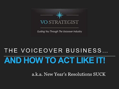 VO How-To: The Voiceover Business and how to Act Like It