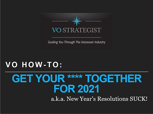 VO How-To: Get Your **** Together For 2021!