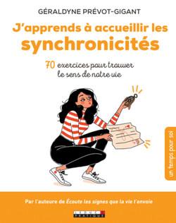 J'apprends à accueillir les synchronicités - 70 exercices pour trouver le sens de notre vie