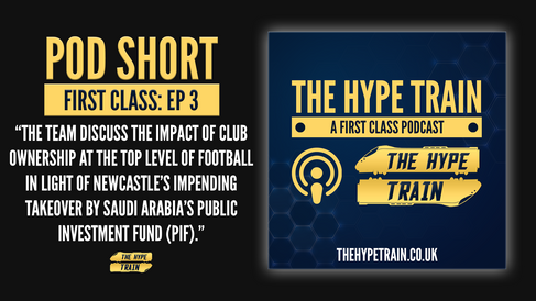 First Class Podcast Short: The Takeover of Newcastle United