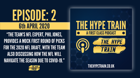 The Hype Train: A First Class Podcast (Episode 2) - 2020 NFL Draft Predictions