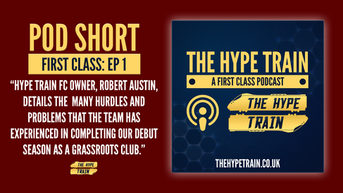 First Class Podcast Short: Hype Train FC vs. The 2019/20 Season and Mother Nature