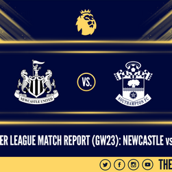 Premier League Match Report (06/02/21): Newcastle 3-2 Southampton
