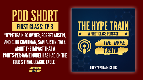 First Class Podcast Short: Hype Train FC vs. Points-Per-Game Averages