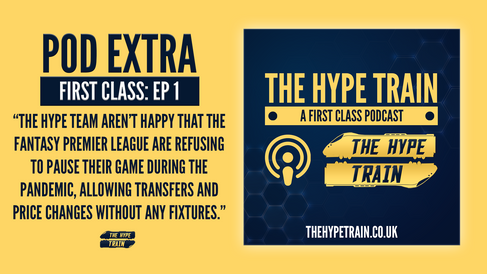 First Class Podcast (Late Arrival): The Pandemic vs. Fantasy Premier League