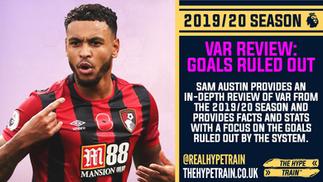 2019/20 Premier League Season Analysis: Goals Ruled Out By VAR
